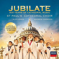 ST PAULS CATHEDRAL CHOIR JUBILATE: 500 YEARS OF CATHEDRAL MUSIC CD 2017 - 852 Entertainment