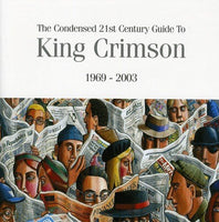 KING CRIMSON Condensed 21st Century Guide to King Crimson 2CD 2006 - 852 Entertainment