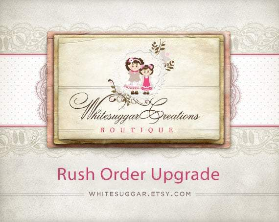 Rush My Order... Upgrade - Please message us before ordering Whitesuggar Creations Boutique