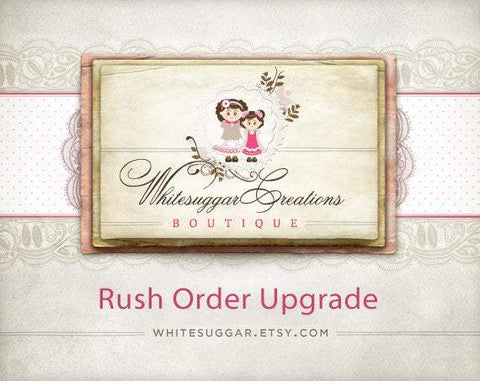 Rush My Order... Upgrade - Please message us before ordering