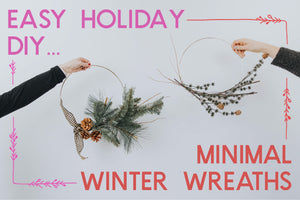 DIY Minimal Holiday Wreaths