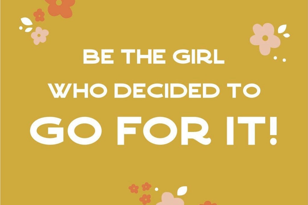 Be the girl who decided to go for it quote