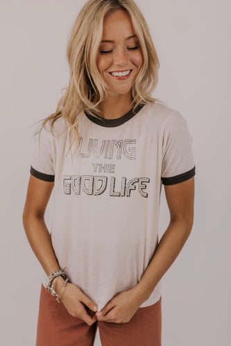 Living The Good Life Tee | ROOLEE