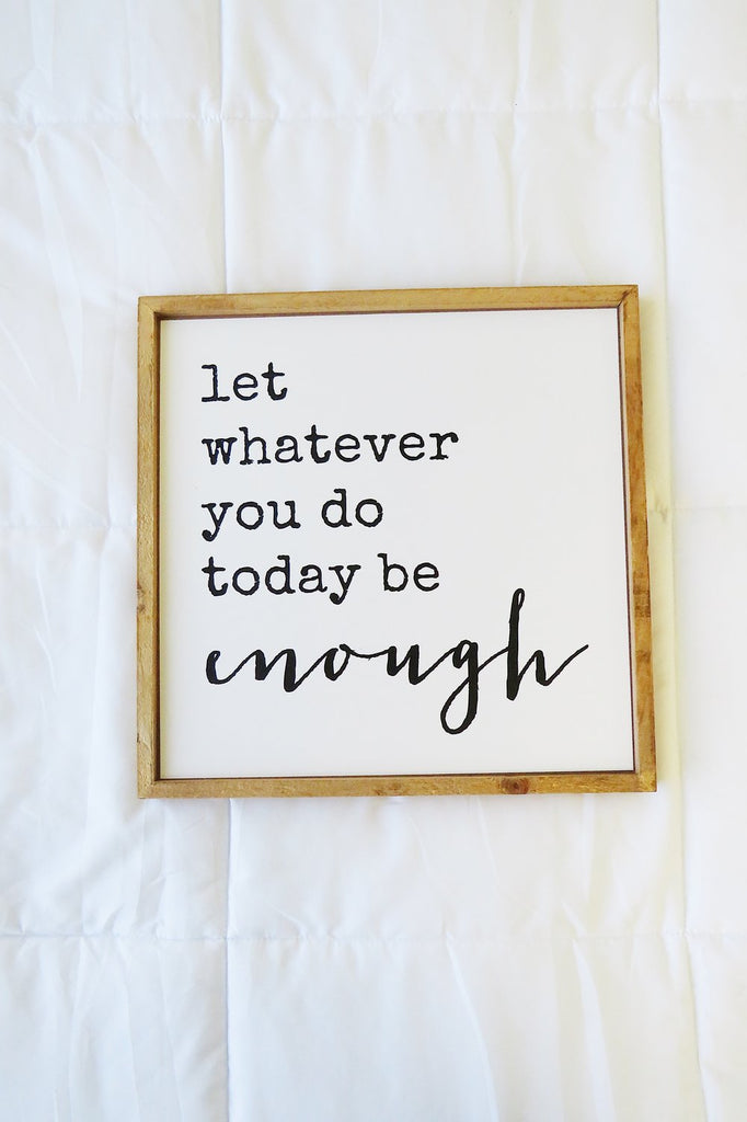 'Today Is Enough' Wall Plaque