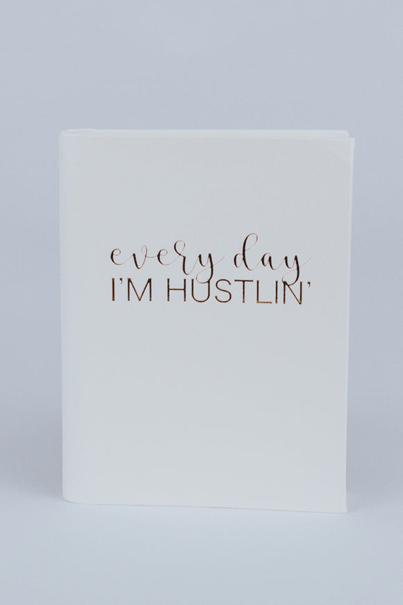 Everyday I'm Hustlin' Journal | ROOLEE