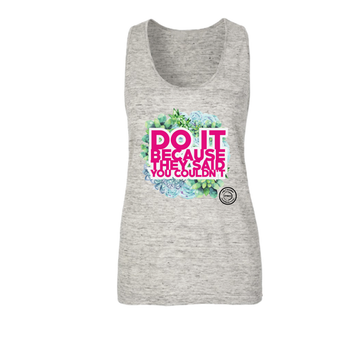 Do It Because They Said You Couldn't Grey Jersey Tank