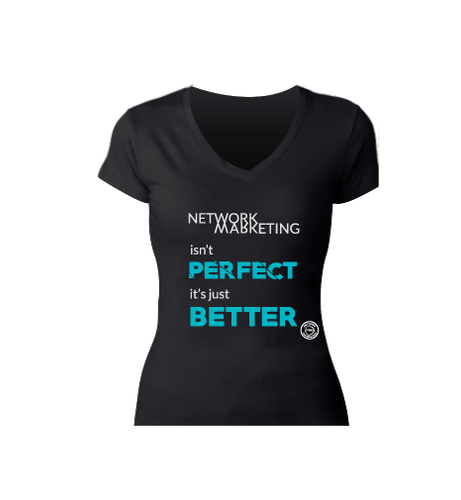 Ladies Network Marketing Perfect Better Black V-Neck Tee