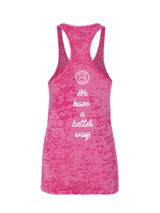 We Have A Better Way Neon Pink Tank Burnout Tee