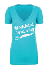 Work Hard Dream Big V-Neck Tee