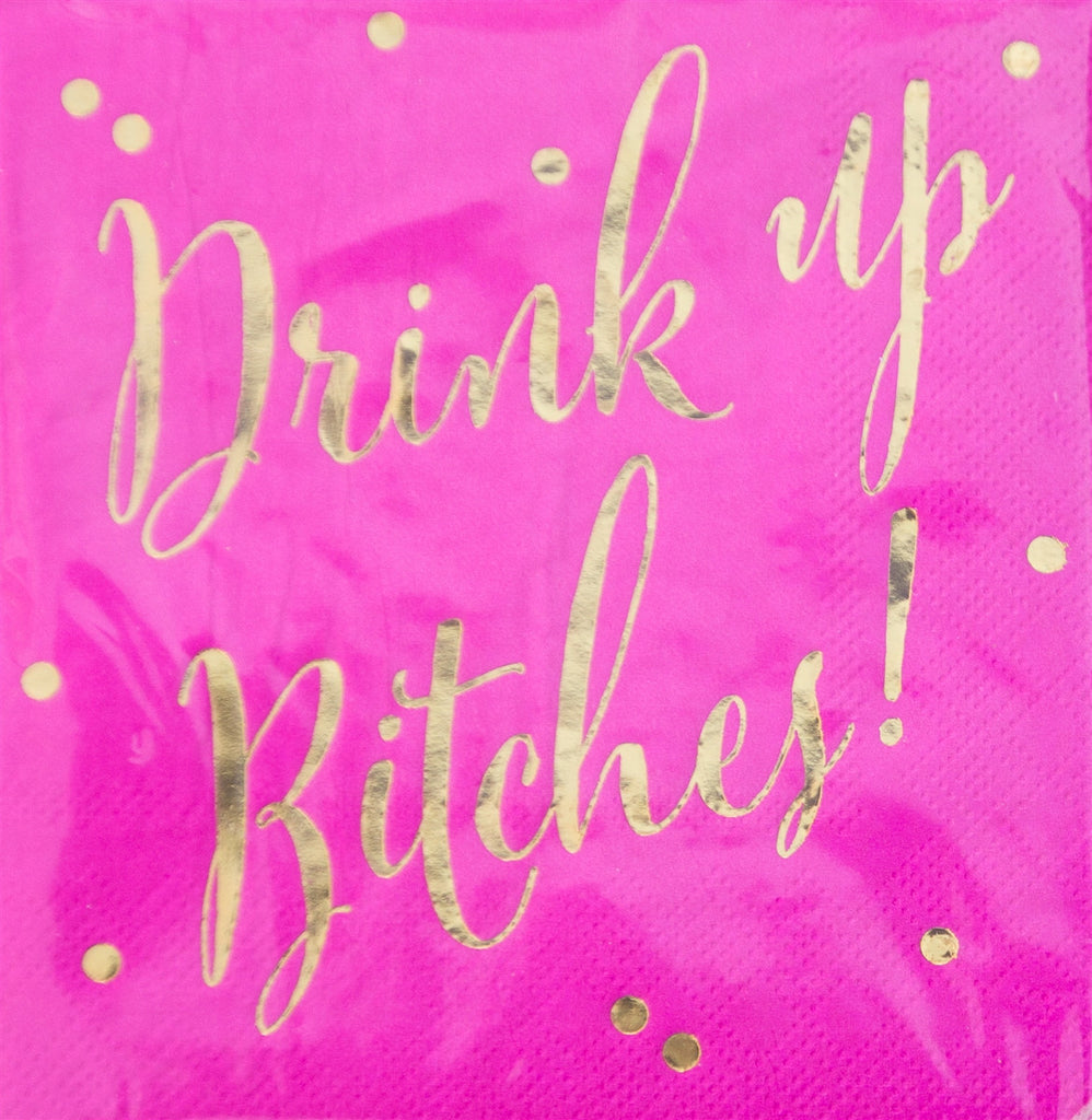 Drink up bitches party napkins