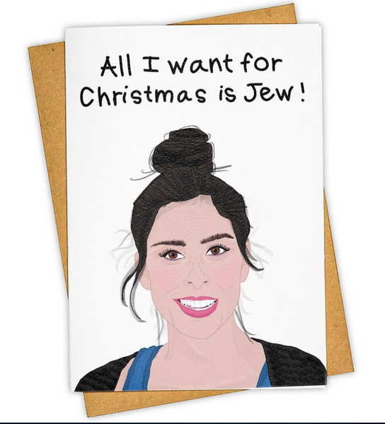 """All I Want For Christmas Is Jew"" Holiday Hanukkah Card"