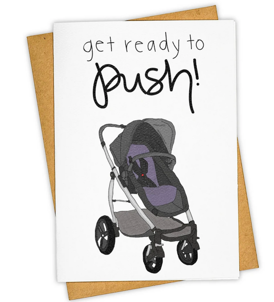 """Get Ready to Push"" Stationary Card"