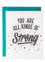 """All Kinds Of Strong"" Greeting Card"