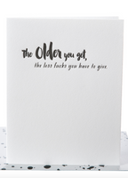 """The older you get"" Birthday Greeting Card"