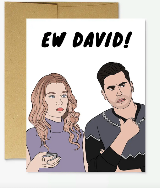 "Schitt's Creek ""Ew David!"" Funny Card"