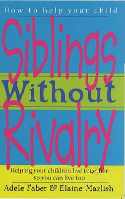 Siblings Without Rivalry - Book Summary Part 1