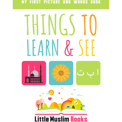 My First Picture And Word Book: Things to Learn & See