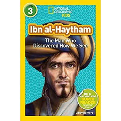National Geographic Readers: Ibn al-Haytham: The Man Who Discovered How We Se