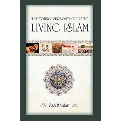 The Young Person's Guide to Living Islam