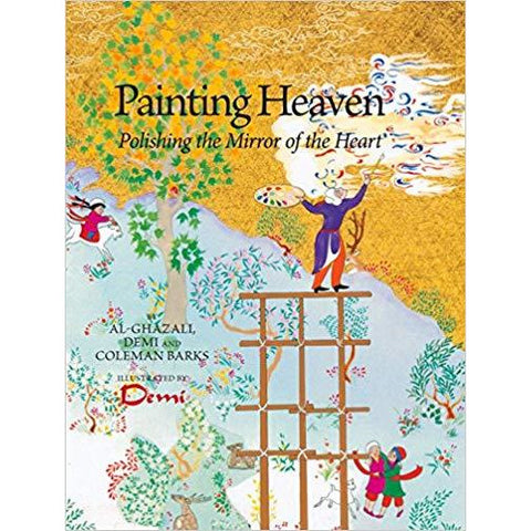 Painting Heaven: Polishing the Mirror of the Heart