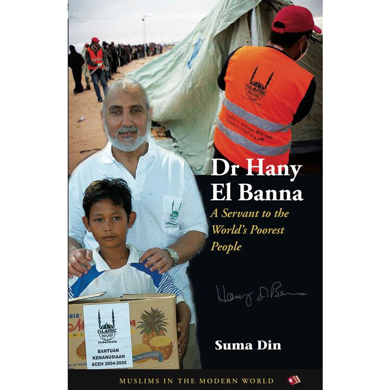 Dr Hanny El Banna - A Servant to the World's Poorest People