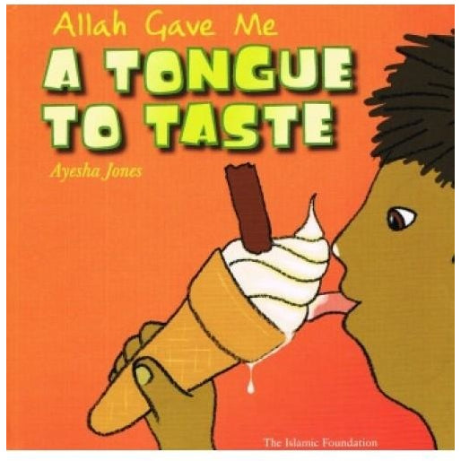 Allah Gave Me A Tongue To Taste (Allah the Maker Series)