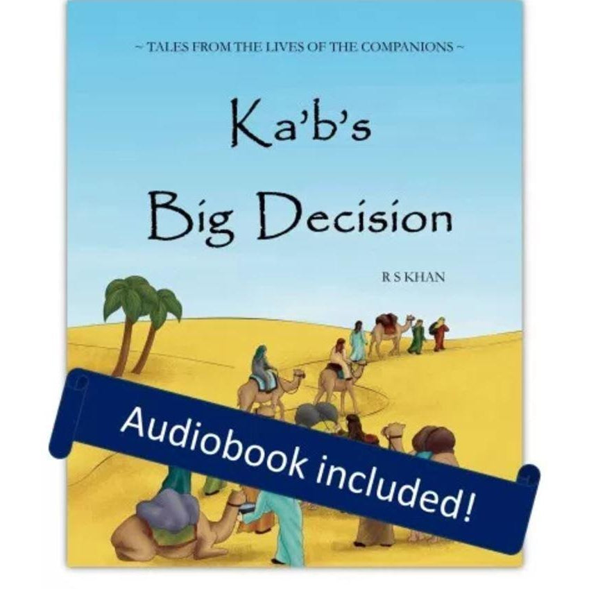 Ka'b's Big Decision (includes audiobook)