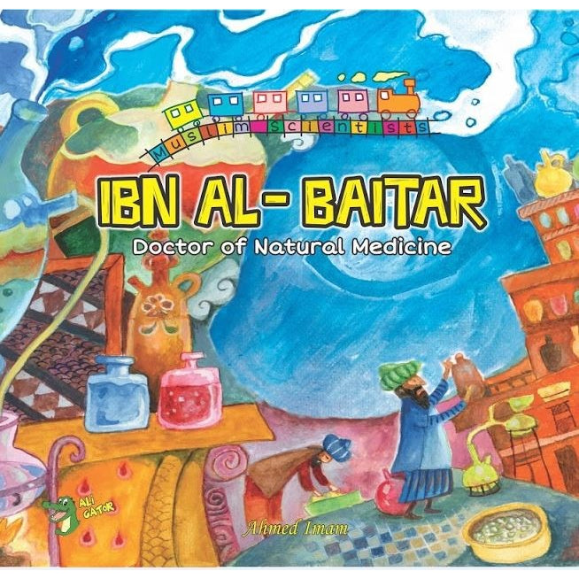 The Muslim Scientist Series: Ibn Al-Baitar: Doctor of Natural Medicine