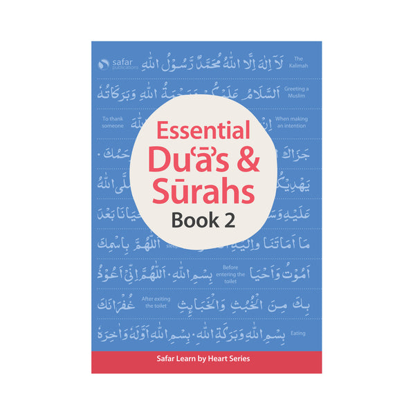 Essential Duas and Surahs: Book 2 (Memorisation) – Learn by Heart Series by Safar