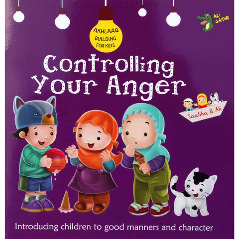 Akhlaaq Building Series: Controlling Your Anger