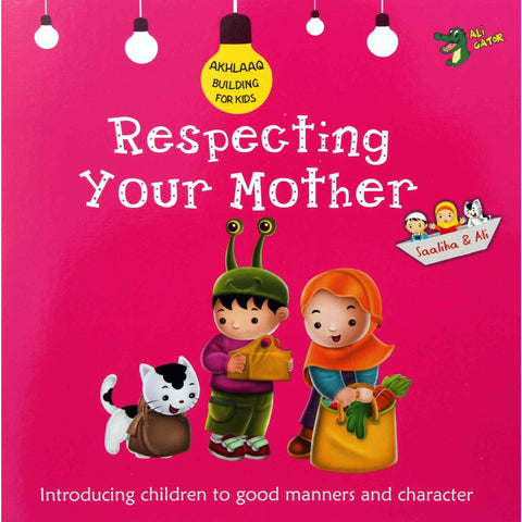Akhlaaq Building Series: Respecting Your Mother