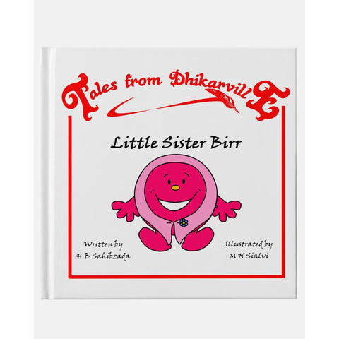 Tales from Dhikarville: Little Sister Birr