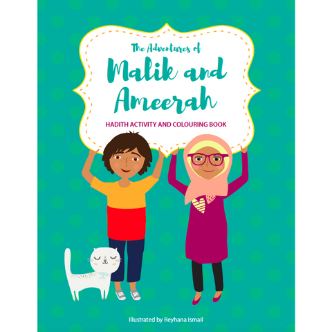 The Adventures of Malik and Ameerah: Hadith Activity and Colouring Book
