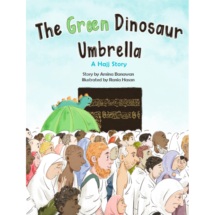 The Green Dinosaur Umbrella: A Hajj Story