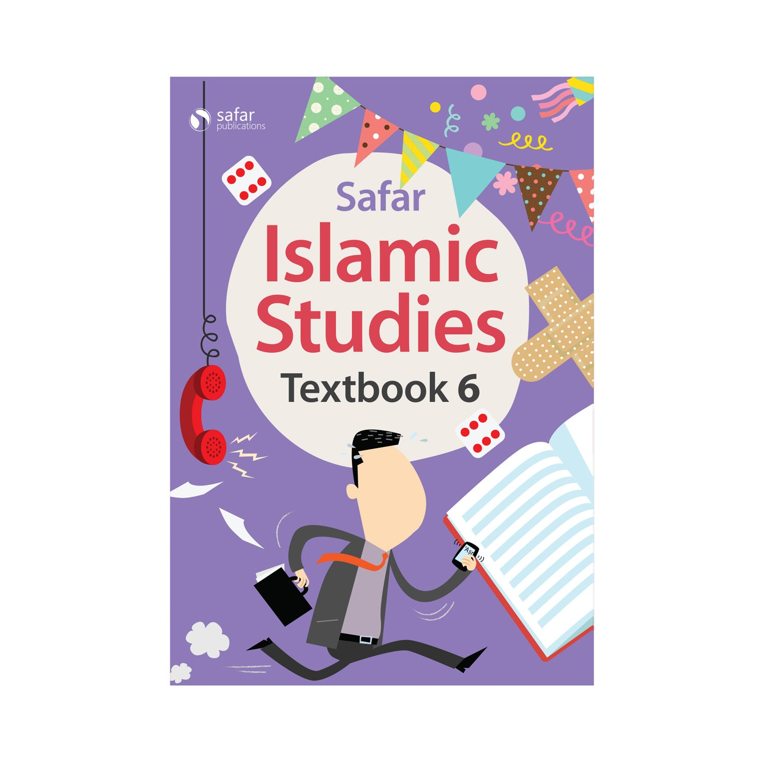 Islamic Studies: Textbook 6 – Learn about Islam Series by Safar
