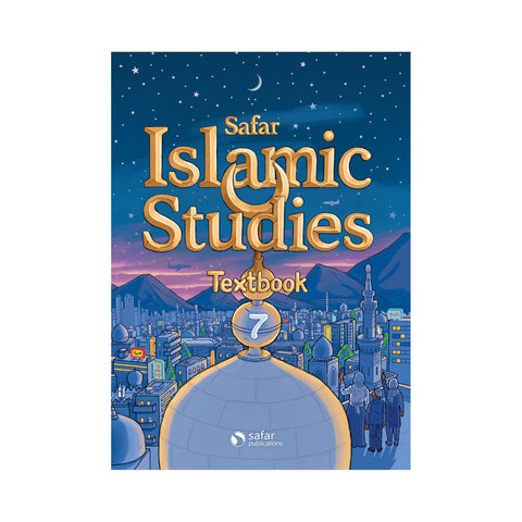 Islamic Studies: Textbook 7 – Learn about Islam Series by Safar