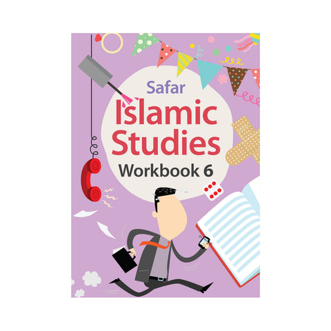 Islamic Studies: Workbook 6 – Learn about Islam Series by Safar