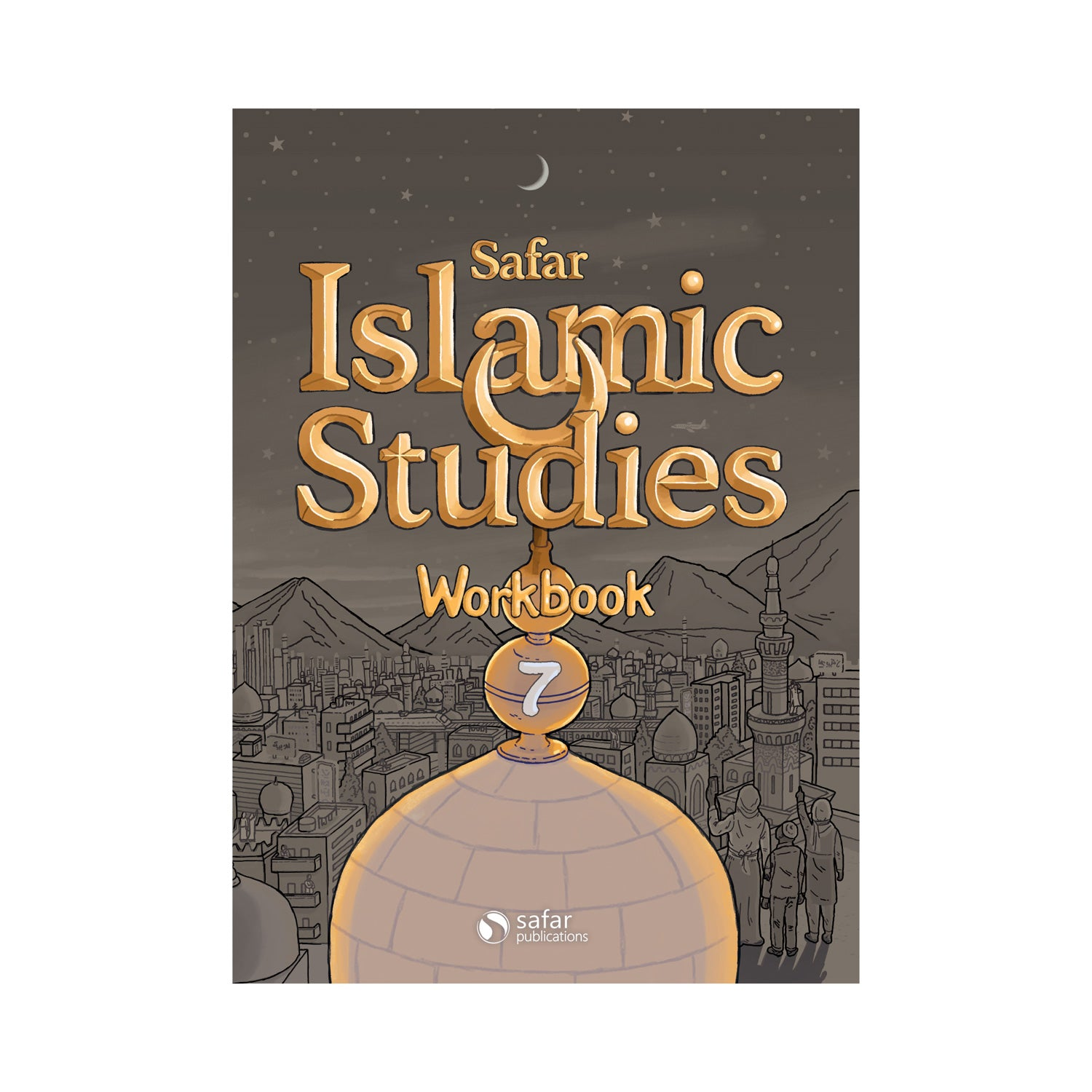 Islamic Studies: Workbook 7 – Learn about Islam Series by Safar