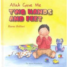 Allah Gave Me Two Hands And Feet (Allah the Maker Series)