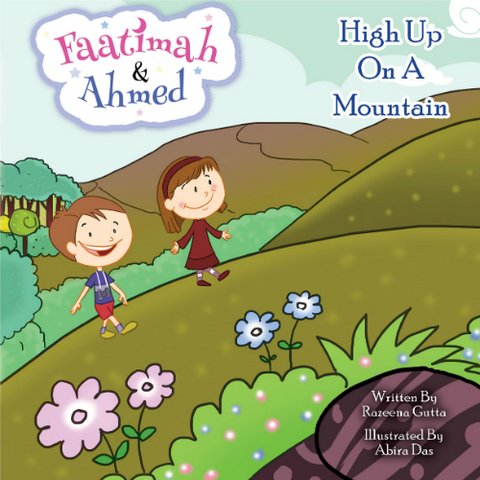 Faatimah and Ahmed : High Up On A Mountain