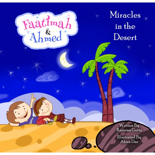 Faatimah and Ahmed : Miracles in the Desert