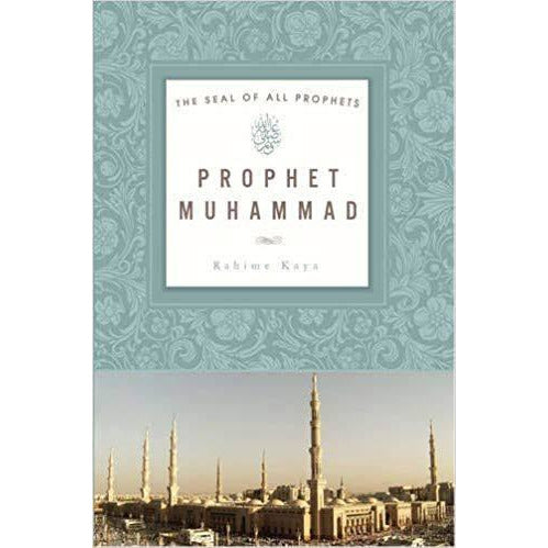Prophet Muhammad: The Seal of All Prophets