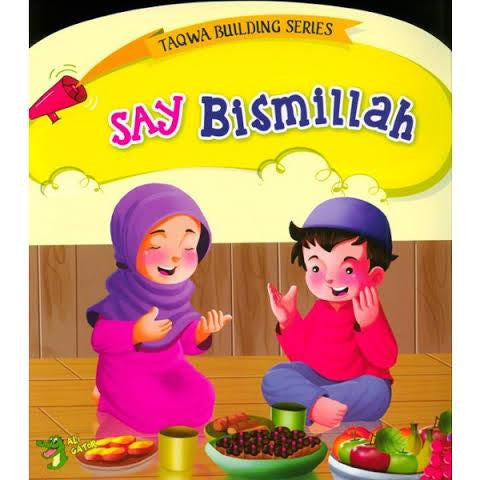 Taqwa Building Series: Say Bismillah