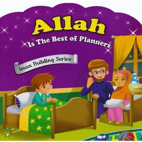 Iman Building Series: Allah Is The Best of Planners
