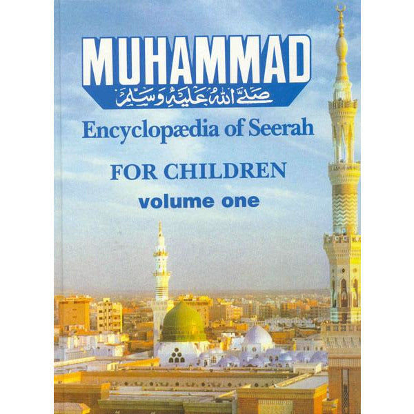 Muhammad: Encyclopaedia of Seerah For Children (Volume 1)
