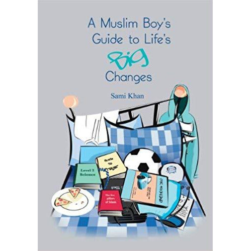 A Muslim Boy's Guide to Life's Big Changes