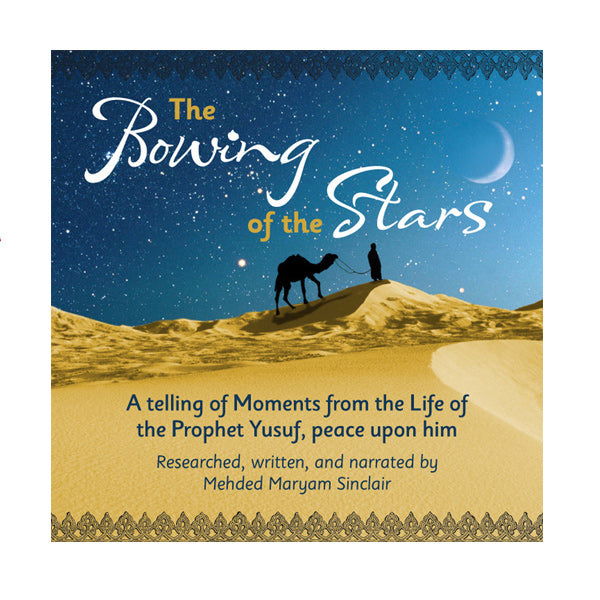 The Bowing of the Stars: Moments from the Life of the Prophet Yusuf (pbuh) (CD)