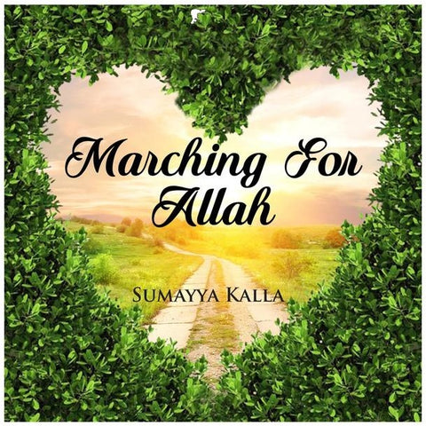 Marching for Allah by Sumayya Kalla (CD)
