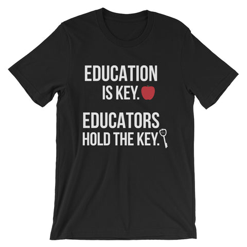 Education Is Key. Educators Hold The Key.