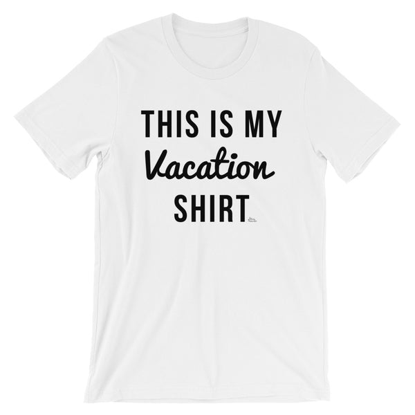This Is My Vacation Shirt